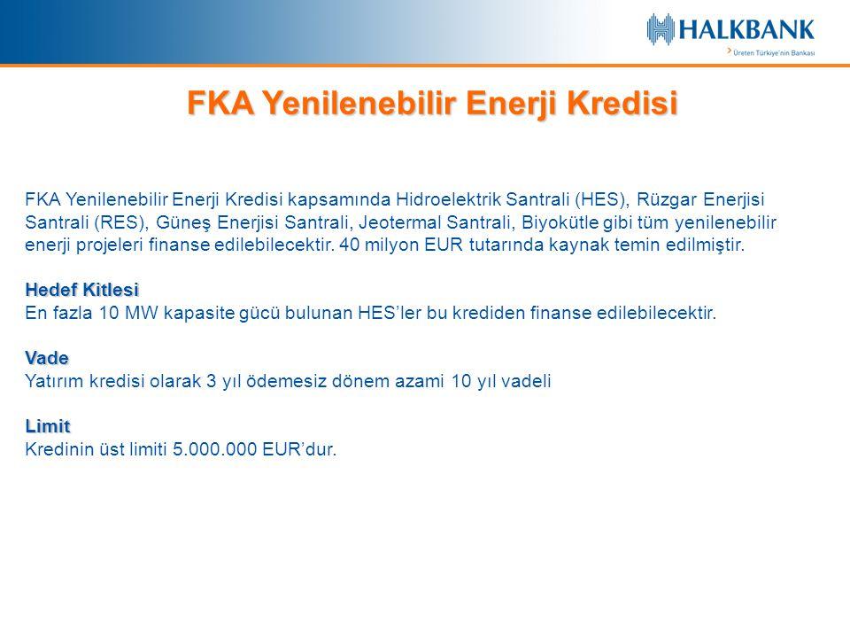 FKA Yenilenebilir Enerji Kredisi kapsamında Hidroelektrik Santrali (HES), Rüzgar Enerjisi Santrali (RES), Güneş Enerjisi Santrali, Jeotermal Santrali,