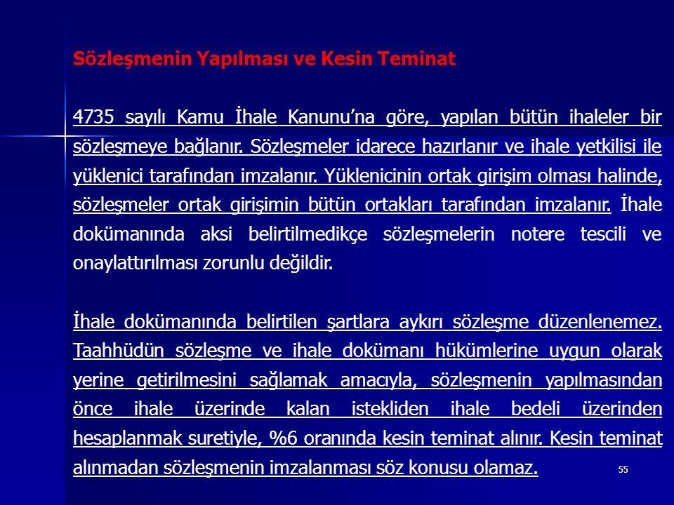 55 Sözleşmenin Yapılması ve Kesin Teminat 4735 sayılı Kamu İhale Kanunu'na göre, yapılan bütün ihaleler bir sözleşmeye bağlanır. Sözleşmeler idarece h