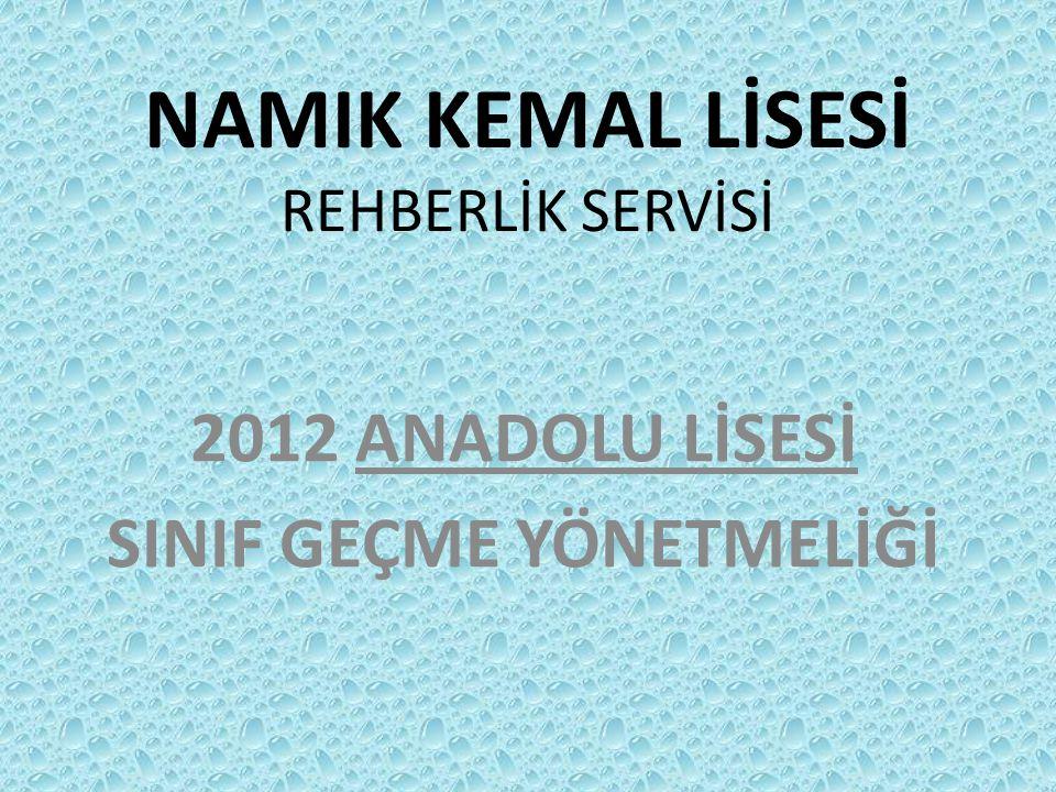 NAMIK KEMAL LİSESİ REHBERLİK SERVİSİ 2012 ANADOLU LİSESİ SINIF GEÇME YÖNETMELİĞİ