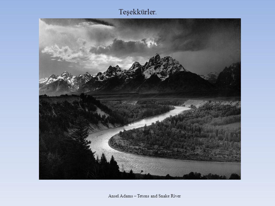 Teşekkürler. Ansel Adams – Tetons and Snake River
