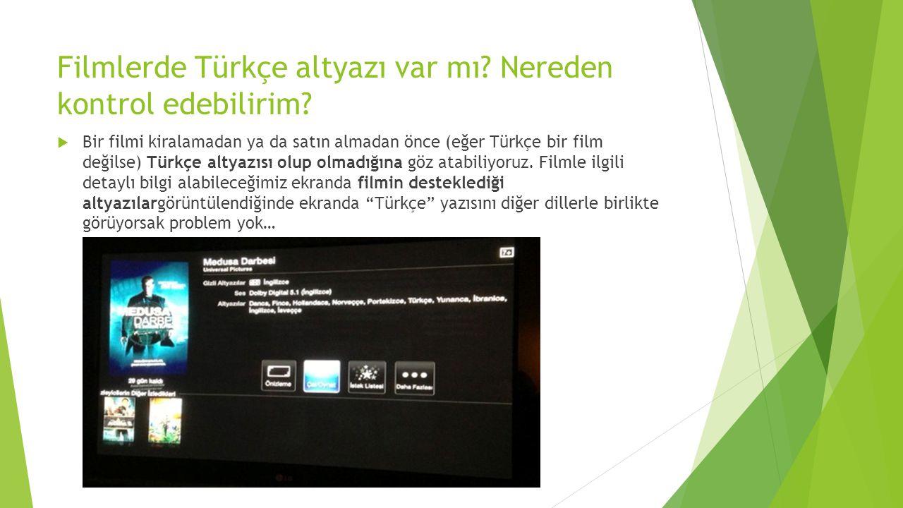 Filmlerde Türkçe altyazı var mı? Nereden kontrol edebilirim?  Bir filmi kiralamadan ya da satın almadan önce (eğer Türkçe bir film değilse) Türkçe al