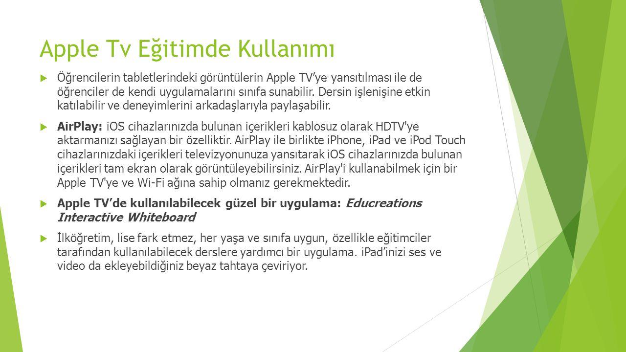  Öğrencilerin tabletlerindeki görüntülerin Apple TV'ye yansıtılması ile de öğrenciler de kendi uygulamalarını sınıfa sunabilir.