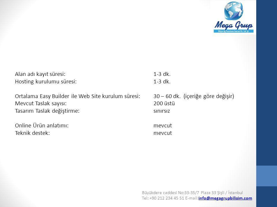 Büyükdere caddesi No:33-35/7 Plaza 33 Şişli / İstanbul Tel: +90 212 234 45 51 E-mail:info@megagrupbilisim.cominfo@megagrupbilisim.com Alan adı kayıt s