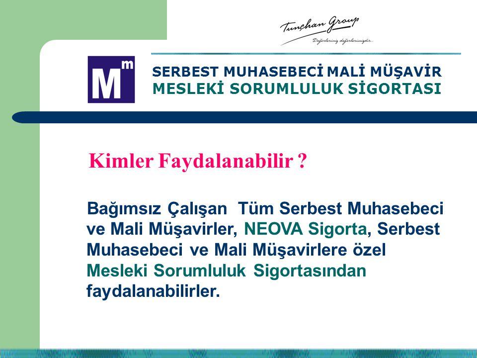 Bağımsız Çalışan Tüm Serbest Muhasebeci ve Mali Müşavirler, NEOVA Sigorta, Serbest Muhasebeci ve Mali Müşavirlere özel Mesleki Sorumluluk Sigortasında