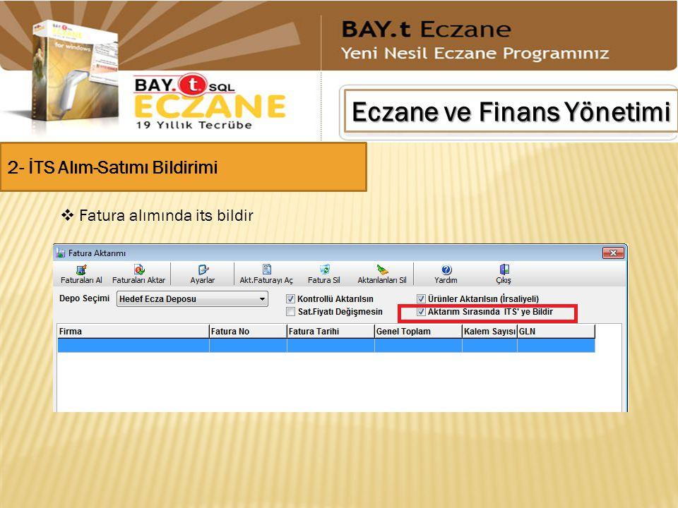 Eczane ve Finans Yönetimi 2- İTS Alım-Satımı Bildirimi  Fatura alımında its bildir
