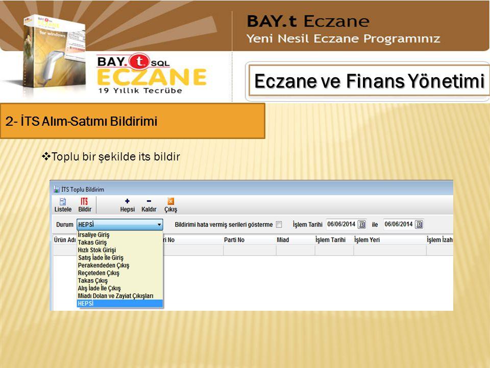Eczane ve Finans Yönetimi 2- İTS Alım-Satımı Bildirimi  Toplu bir şekilde its bildir