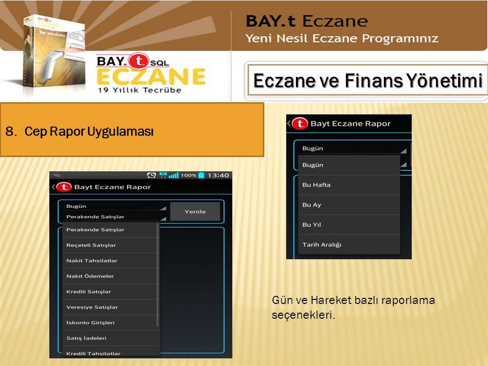 Eczane ve Finans Yönetimi 8. Cep Rapor Uygulaması Gün ve Hareket bazlı raporlama seçenekleri.