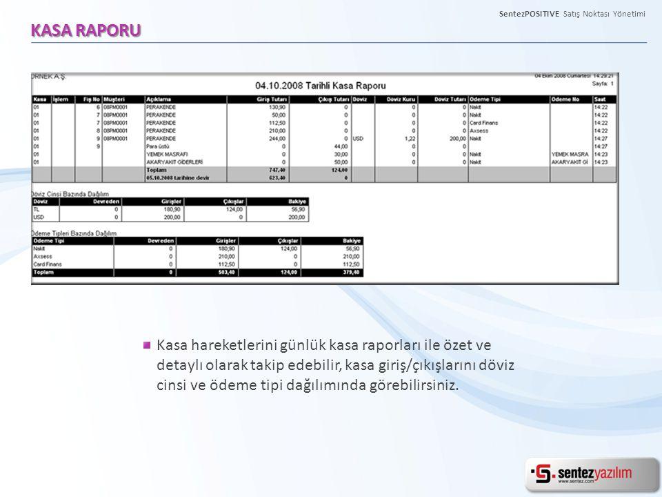 SentezPOSITIVE Satış Noktası Yönetimi KASA RAPORU Kasa hareketlerini günlük kasa raporları ile özet ve detaylı olarak takip edebilir, kasa giriş/çıkış