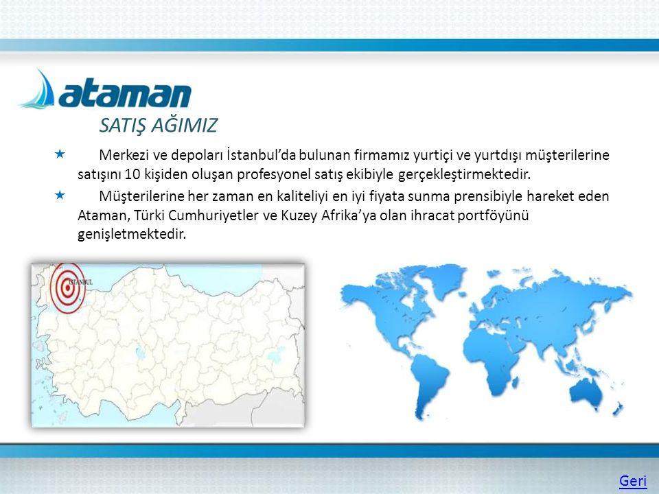 SATIŞ AĞIMIZ  Merkezi ve depoları İstanbul'da bulunan firmamız yurtiçi ve yurtdışı müşterilerine satışını 10 kişiden oluşan profesyonel satış ekibiyle gerçekleştirmektedir.