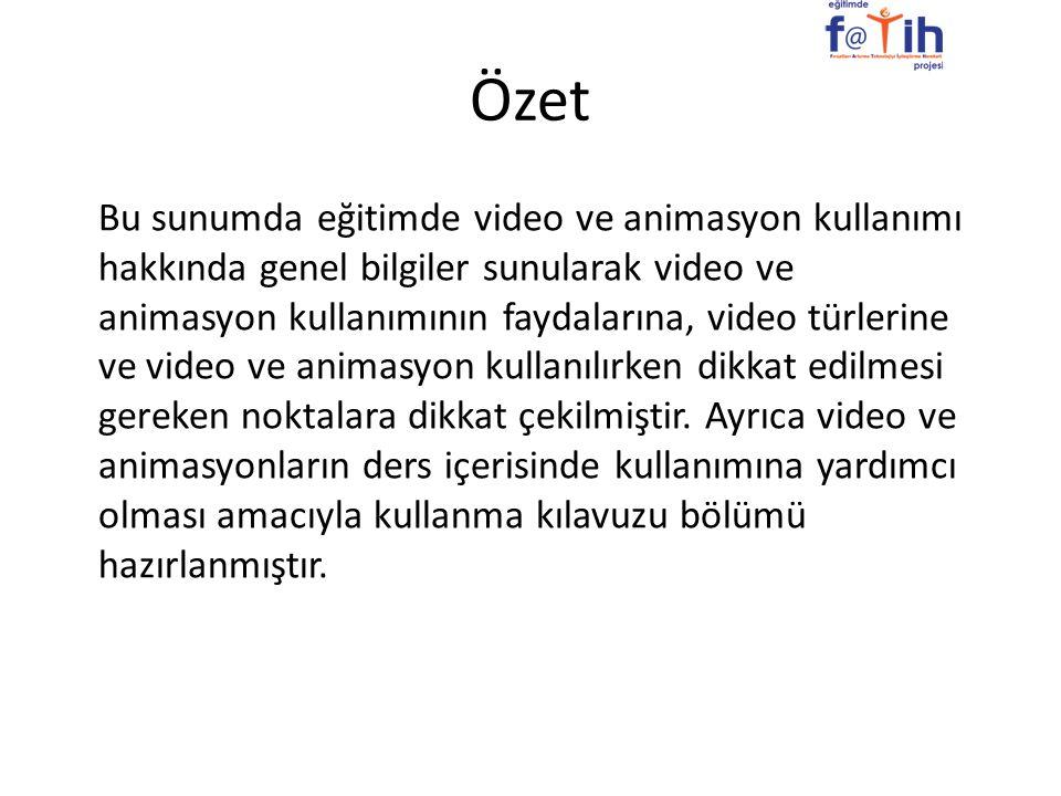 Özet Bu sunumda eğitimde video ve animasyon kullanımı hakkında genel bilgiler sunularak video ve animasyon kullanımının faydalarına, video türlerine v