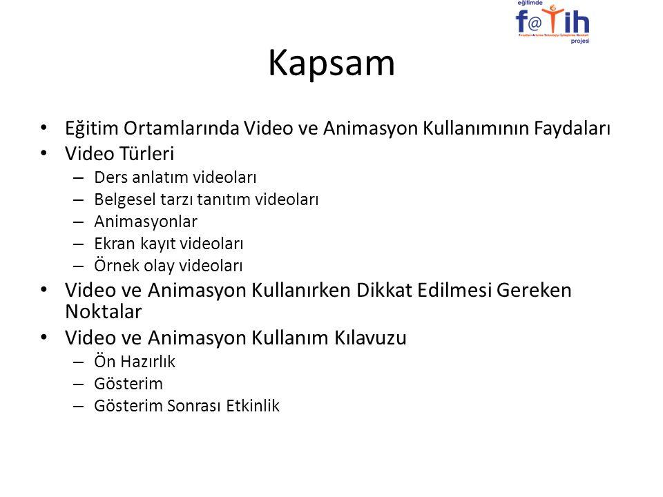 Kapsam Eğitim Ortamlarında Video ve Animasyon Kullanımının Faydaları Video Türleri – Ders anlatım videoları – Belgesel tarzı tanıtım videoları – Anima