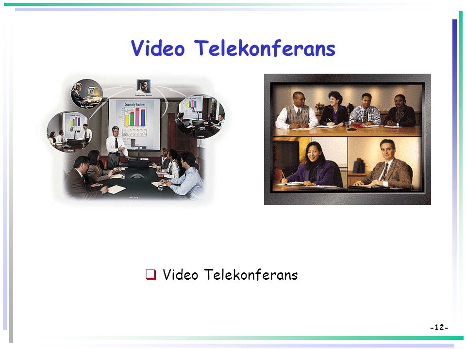 -11- Sınıfta Video Kullanım Teknikleri  Sessiz izleme  Ekran dondurma  Yalnızca sesi kullanma  Gruplara bölerek izleme/dinleme