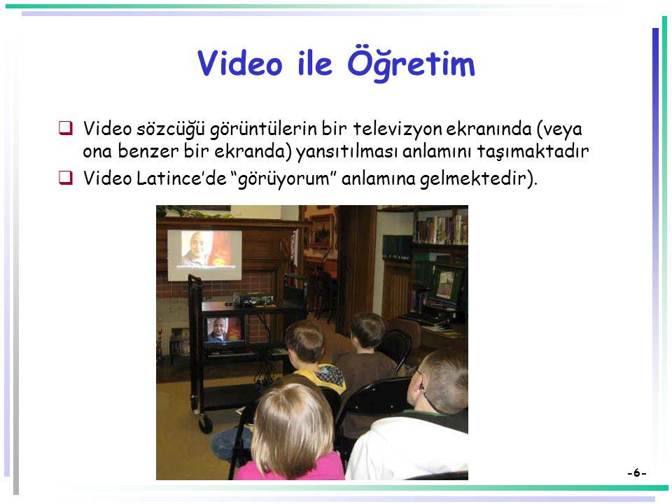 -16- Tek Yönlü Görüntü ve Çift Yönlü Ses İletimi  Tek yönlü görüntü ve çift yönlü ses iletimi (Video Telekonferansı): Bu yöntem, yaygın olarak kullanılan ve ekonomik bir şekilde etkileşimli hale getirilen öğretim amaçlı televizyona bir örnektir.