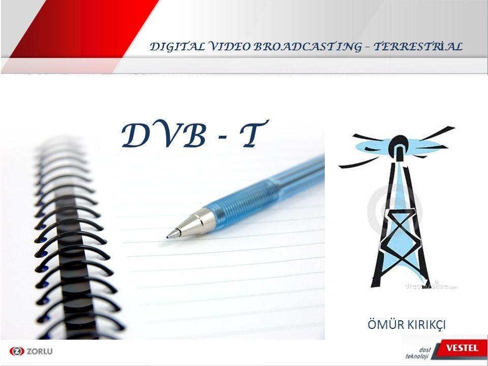 DVB - T DTT : Digital Terrestrial Television - Sayısal Karasal Televizyon yayıncılığı Televizyon yayıncılığının evrimi + analog televizyonculuğun gelişimi (Wikipedia) DTT karasal ortamda radyo frekanslarını kullanır.