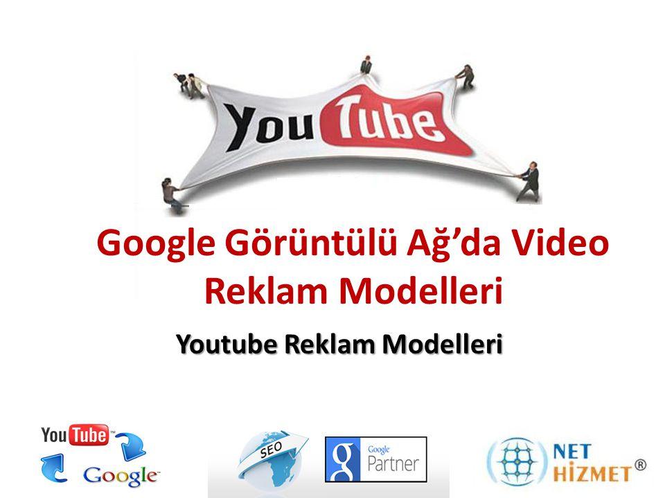 Google Görüntülü Ağ'da Video Reklam Modelleri Youtube Reklam Modelleri