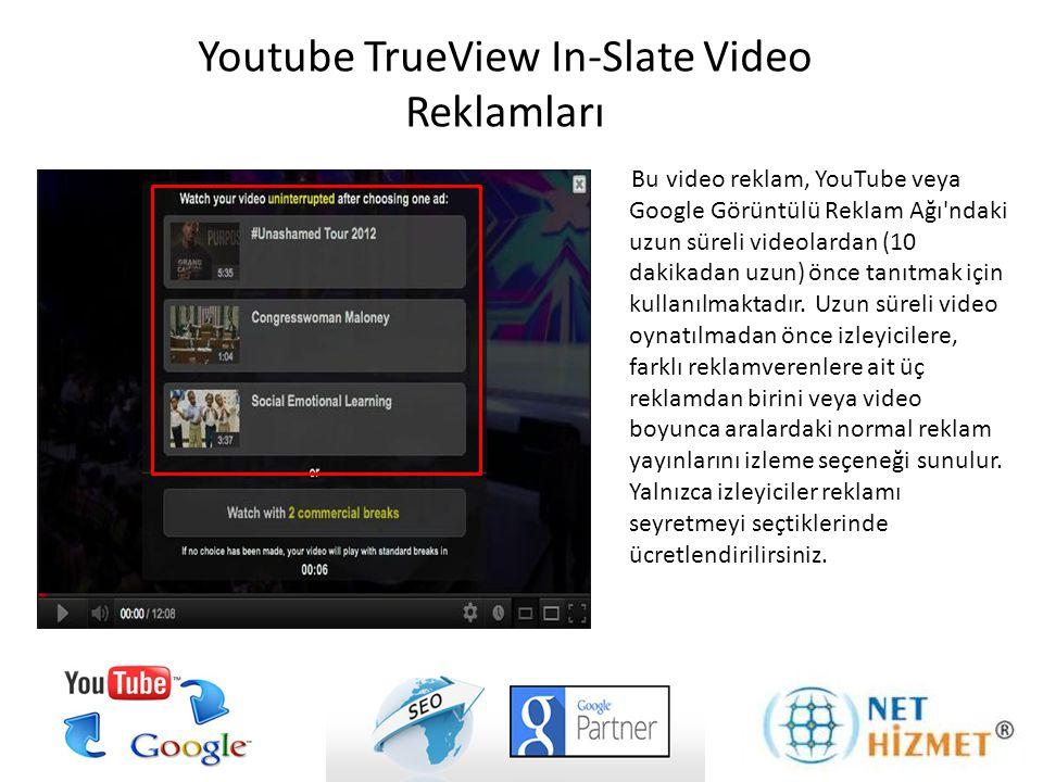 Bu video reklam, YouTube veya Google Görüntülü Reklam Ağı'ndaki uzun süreli videolardan (10 dakikadan uzun) önce tanıtmak için kullanılmaktadır. Uzun