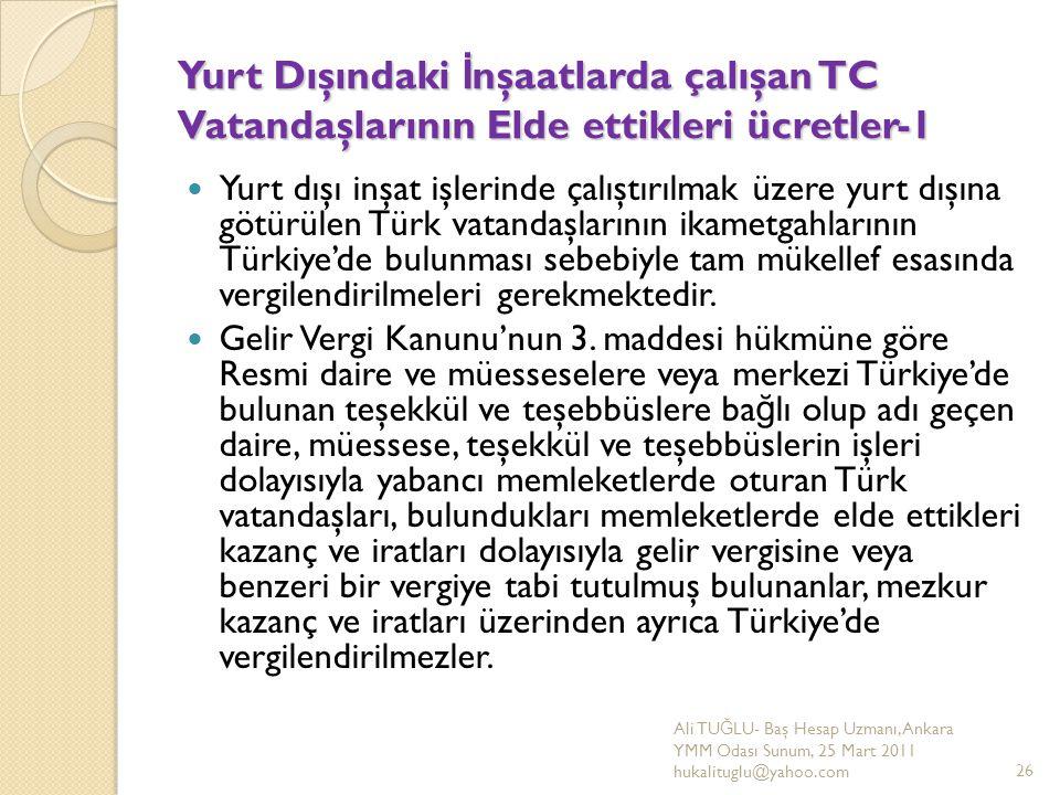 Yurt Dışındaki İ nşaatlarda çalışan TC Vatandaşlarının Elde ettikleri ücretler-1 Yurt dışı inşat işlerinde çalıştırılmak üzere yurt dışına götürülen T
