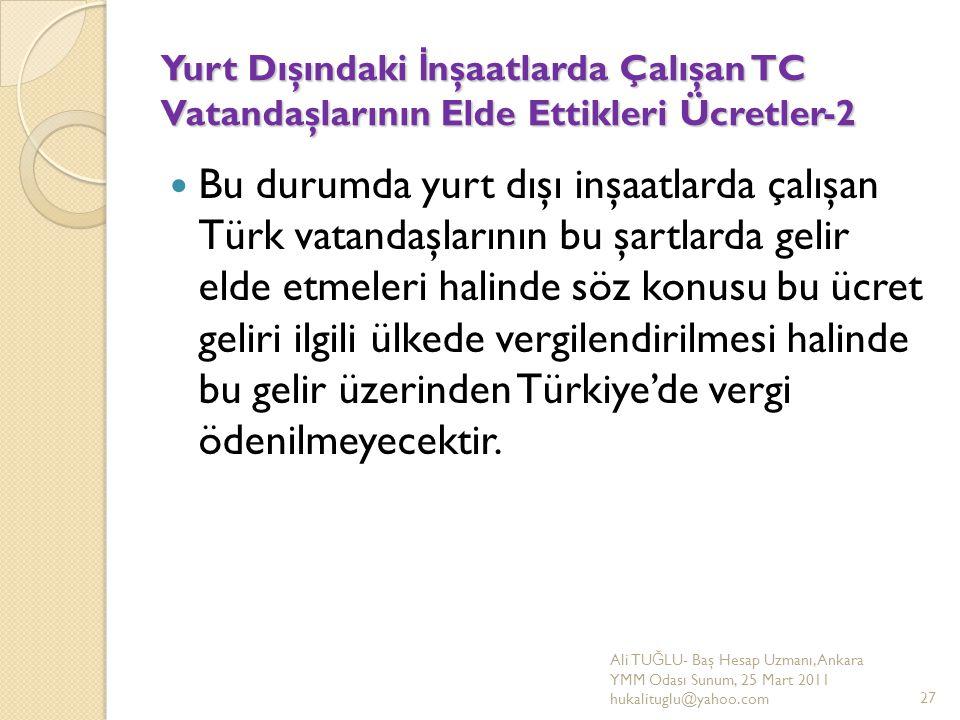 Yurt Dışındaki İ nşaatlarda Çalışan TC Vatandaşlarının Elde Ettikleri Ücretler-2 Bu durumda yurt dışı inşaatlarda çalışan Türk vatandaşlarının bu şart