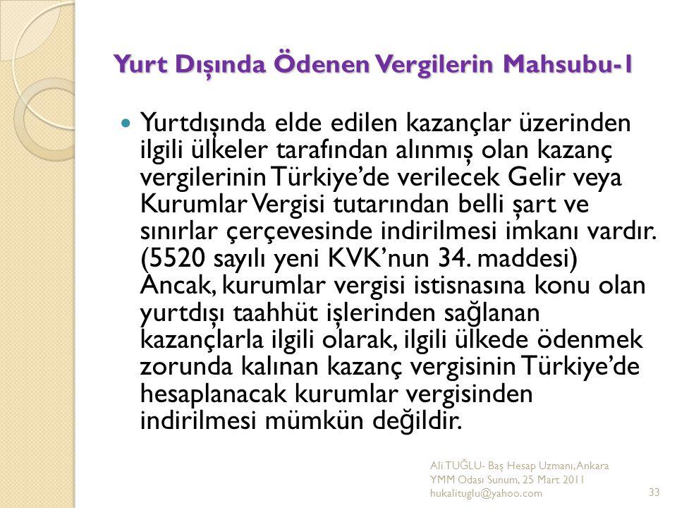 Yurt Dışında Ödenen Vergilerin Mahsubu-1 Yurtdışında elde edilen kazançlar üzerinden ilgili ülkeler tarafından alınmış olan kazanç vergilerinin Türkiy