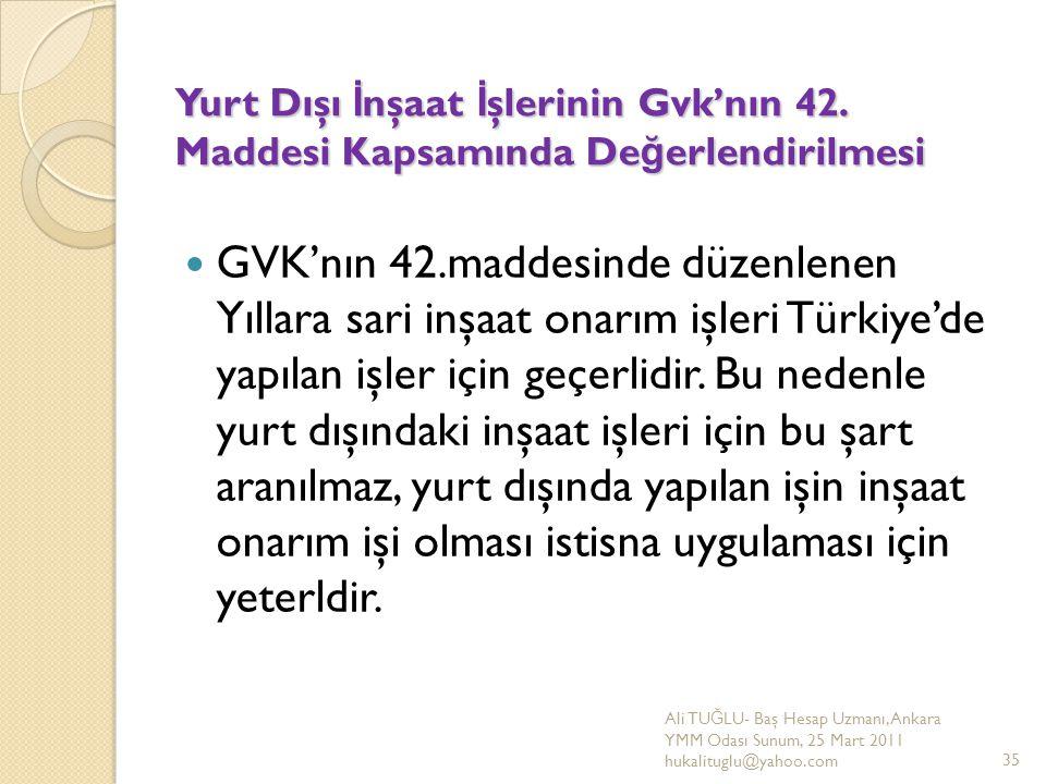 Yurt Dışı İ nşaat İ şlerinin Gvk'nın 42. Maddesi Kapsamında De ğ erlendirilmesi GVK'nın 42.maddesinde düzenlenen Yıllara sari inşaat onarım işleri Tür