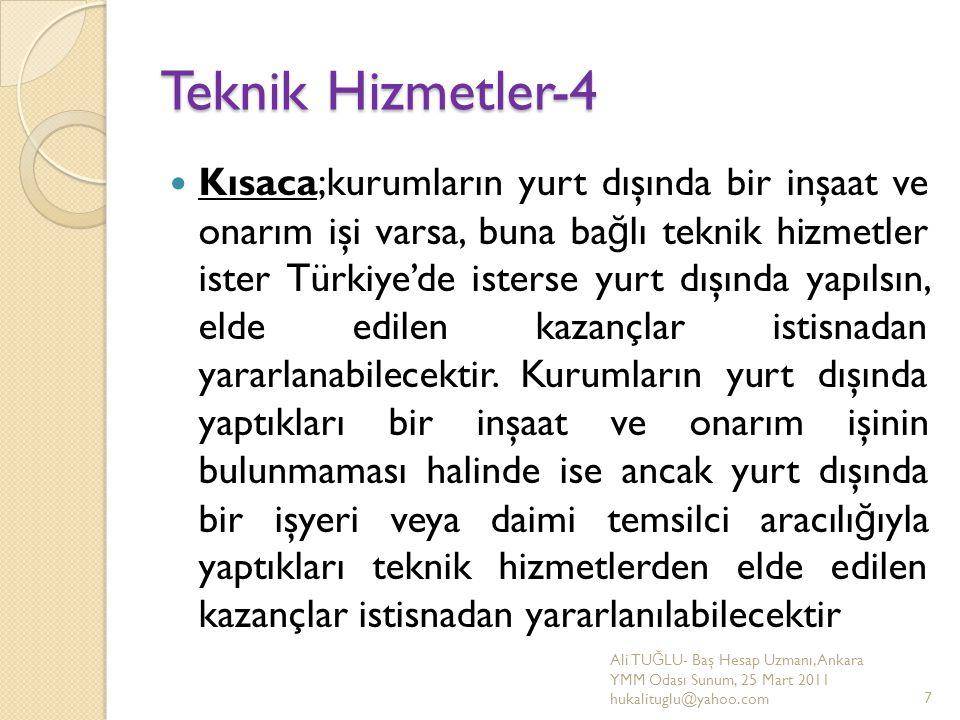 Teknik Hizmetler-4 Kısaca;kurumların yurt dışında bir inşaat ve onarım işi varsa, buna ba ğ lı teknik hizmetler ister Türkiye'de isterse yurt dışında