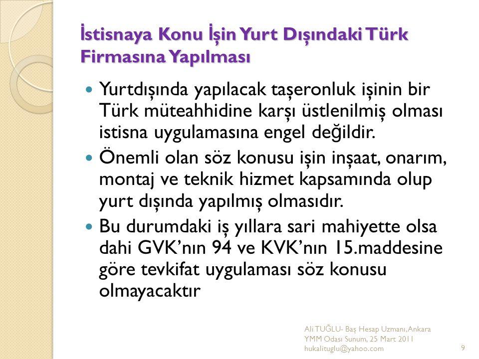 İ stisnaya Konu İ şin Yurt Dışındaki Türk Firmasına Yapılması Yurtdışında yapılacak taşeronluk işinin bir Türk müteahhidine karşı üstlenilmiş olması i