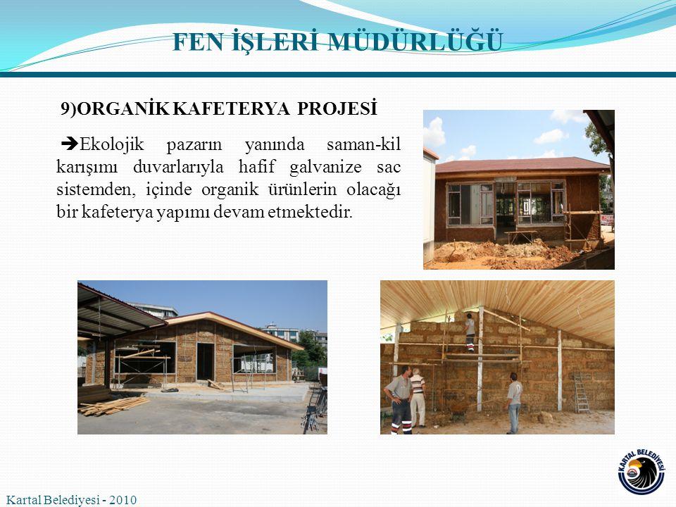 9)ORGANİK KAFETERYA PROJESİ  Ekolojik pazarın yanında saman-kil karışımı duvarlarıyla hafif galvanize sac sistemden, içinde organik ürünlerin olacağı