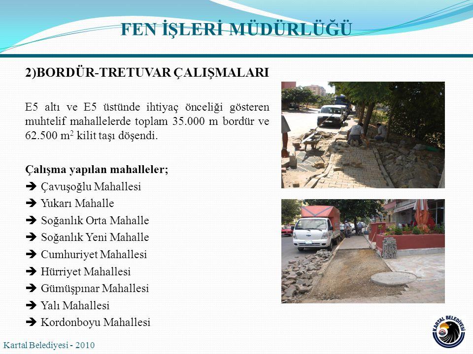 2)BORDÜR-TRETUVAR ÇALIŞMALARI E5 altı ve E5 üstünde ihtiyaç önceliği gösteren muhtelif mahallelerde toplam 35.000 m bordür ve 62.500 m 2 kilit taşı dö