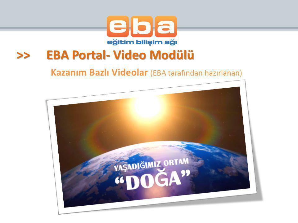 Kazanım Bazlı Videolar (EBA tarafından hazırlanan) >>EBA Portal- Video Modülü