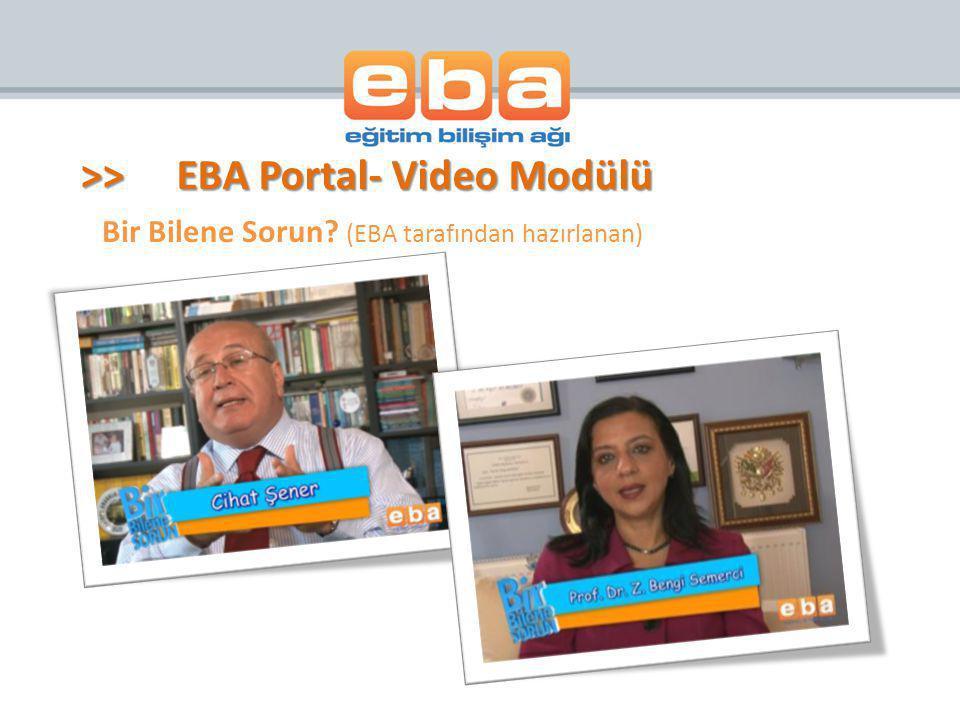 Bir Bilene Sorun? (EBA tarafından hazırlanan) >>EBA Portal- Video Modülü