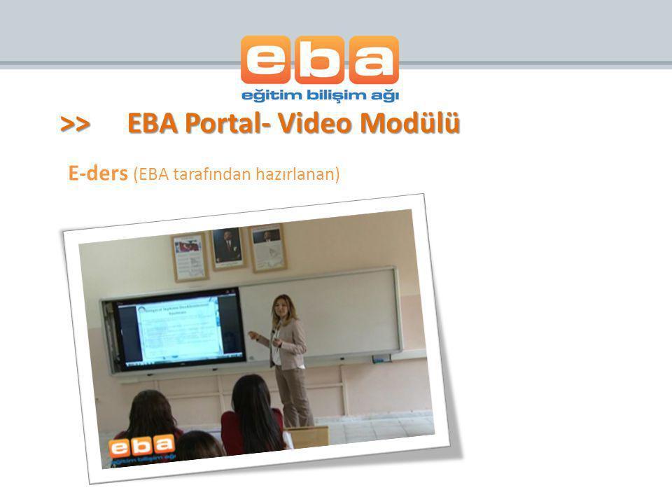 E-ders (EBA tarafından hazırlanan) >>EBA Portal- Video Modülü