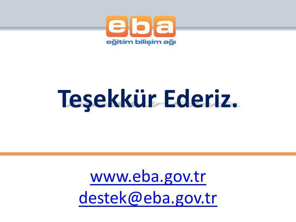 www.eba.gov.tr destek@eba.gov.tr Teşekkür Ederiz.