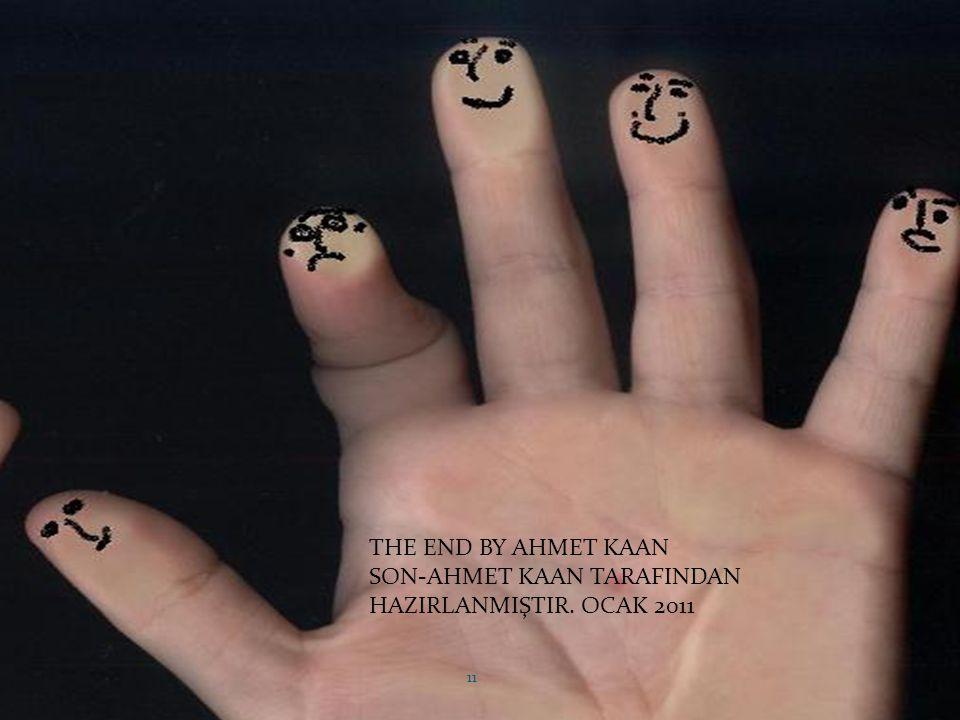 11 THE END BY AHMET KAAN SON-AHMET KAAN TARAFINDAN HAZIRLANMIŞTIR. OCAK 2011