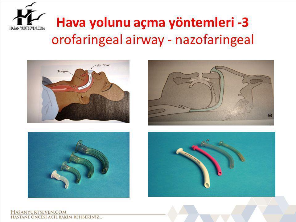 Hava yolunu açma yöntemleri -3 orofaringeal airway - nazofaringeal