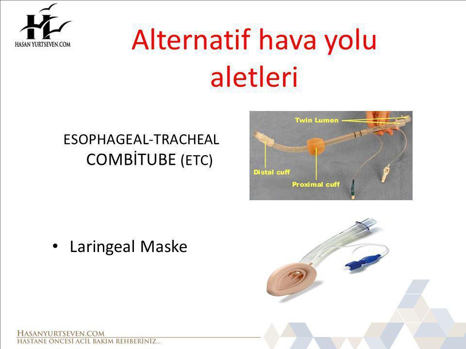 Alternatif hava yolu aletleri ESOPHAGEAL-TRACHEAL COMBİTUBE (ETC) Laringeal Maske