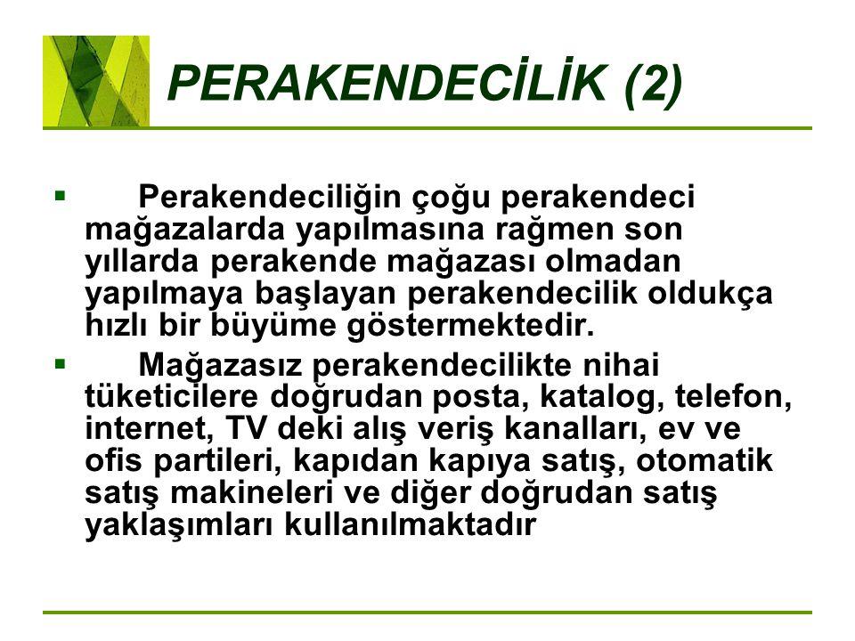 PERAKENDECİLİK (3)  Perakendeciler, tüketicilerin ihtiyaçlarını göz önünde bulundurarak ürün arzını düzenlerler yani tüketici hesabına üreticiden veya toptancıdan ürünleri satın alırlar.