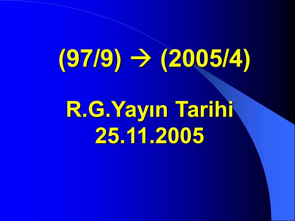 R.G.Yayın Tarihi 25.11.2005 (97/9)  (2005/4)