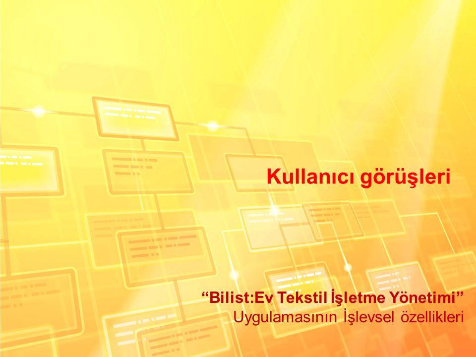 """Kullanıcı görüşleri """"Bilist:Ev Tekstil İşletme Yönetimi"""" Uygulamasının İşlevsel özellikleri"""