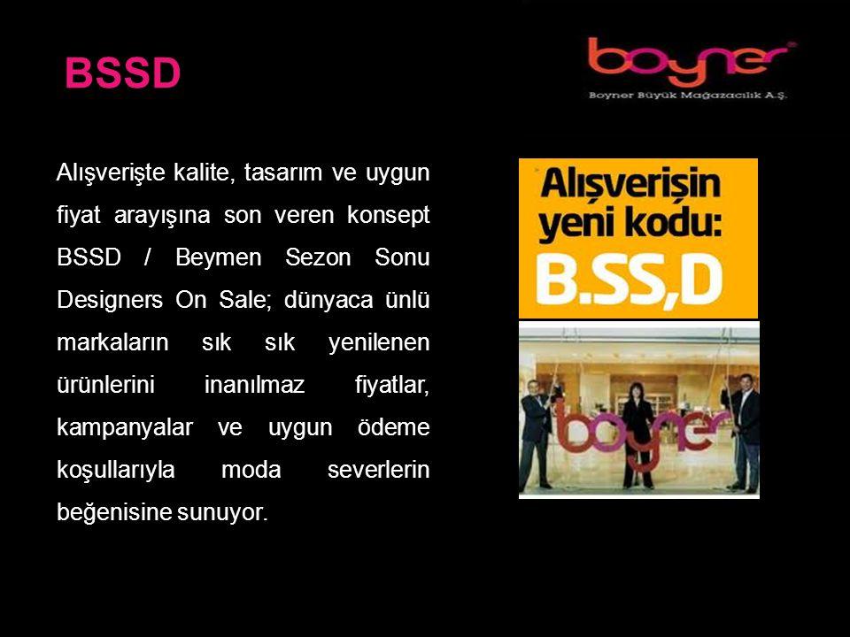 BSSD Alışverişte kalite, tasarım ve uygun fiyat arayışına son veren konsept BSSD / Beymen Sezon Sonu Designers On Sale; dünyaca ünlü markaların sık sık yenilenen ürünlerini inanılmaz fiyatlar, kampanyalar ve uygun ödeme koşullarıyla moda severlerin beğenisine sunuyor.