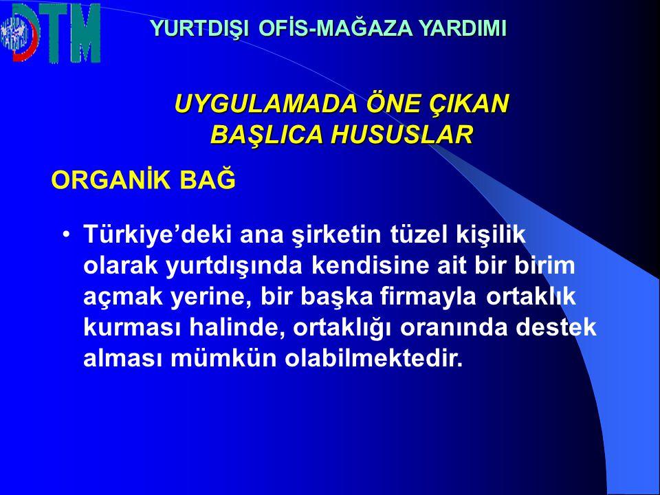 Türkiye'deki ana şirketin tüzel kişilik olarak yurtdışında kendisine ait bir birim açmak yerine, bir başka firmayla ortaklık kurması halinde, ortaklığ