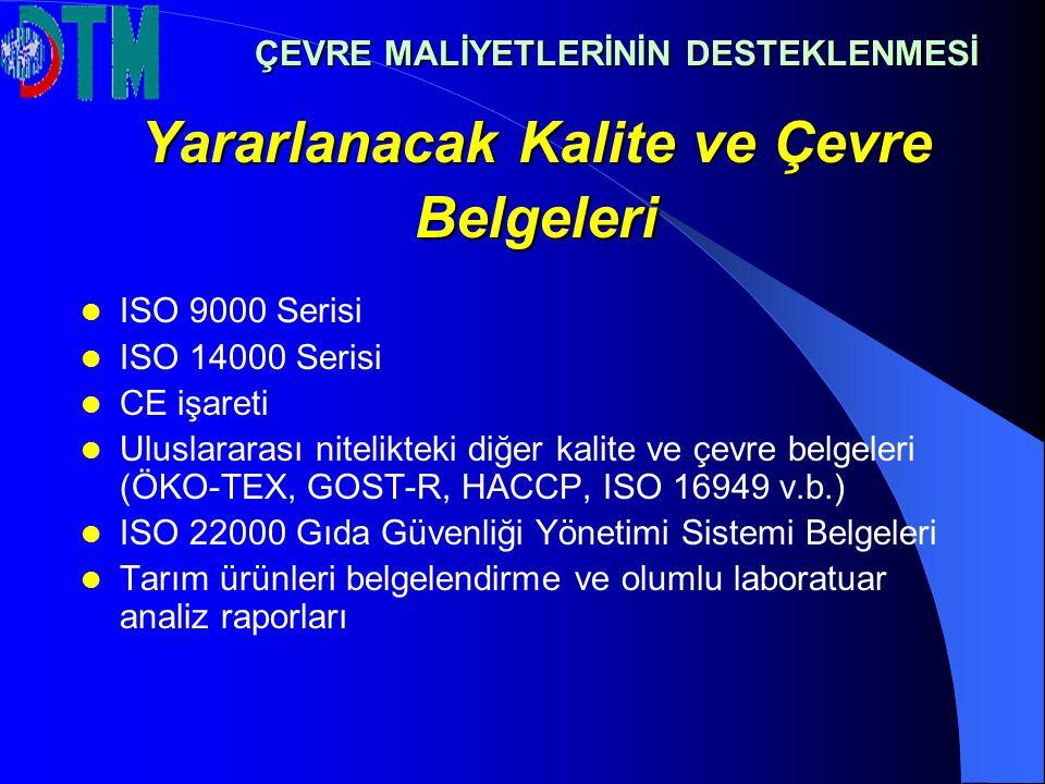Yararlanacak Kalite ve Çevre Belgeleri ISO 9000 Serisi ISO 14000 Serisi CE işareti Uluslararası nitelikteki diğer kalite ve çevre belgeleri (ÖKO-TEX,