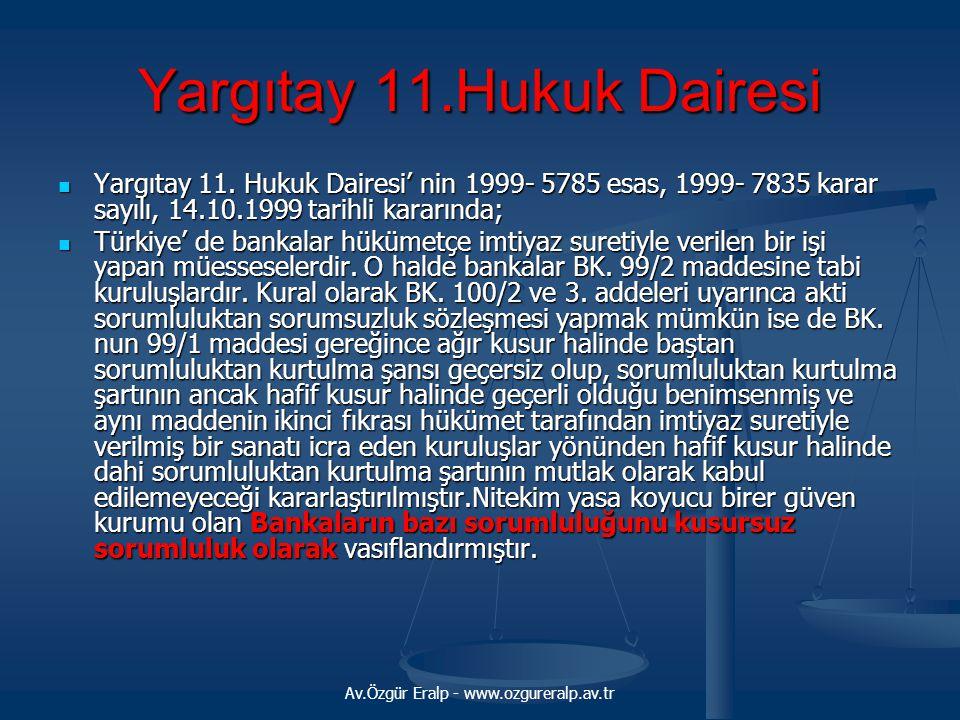 Av.Özgür Eralp - www.ozgureralp.av.tr Yargıtay 11.Hukuk Dairesi Yargıtay 11. Hukuk Dairesi' nin 1999- 5785 esas, 1999- 7835 karar sayılı, 14.10.1999 t