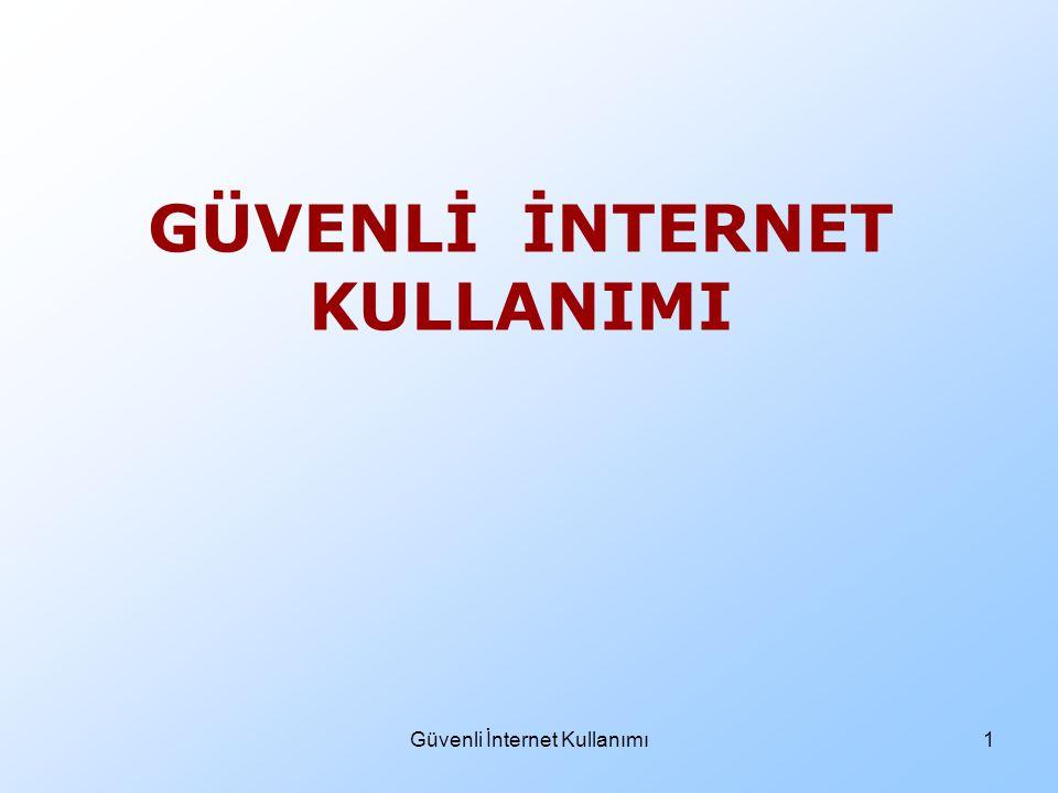 Güvenli İnternet Kullanımı2 Değerli Veliler, Sizler de biliyorsunuz ki, yaşamın her alanında haklarımız olduğu gibi, haklarımızı kullanırken uymamız ve dikkat etmemiz gereken kurallar vardır.