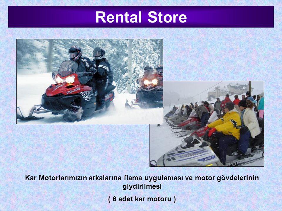 Rental Store Kar Motorlarımızın arkalarına flama uygulaması ve motor gövdelerinin giydirilmesi ( 6 adet kar motoru )