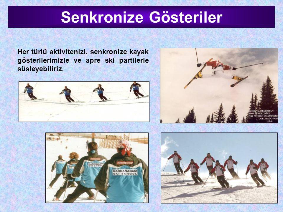 Senkronize Gösteriler Her türlü aktivitenizi, senkronize kayak gösterilerimizle ve apre ski partilerle süsleyebiliriz.