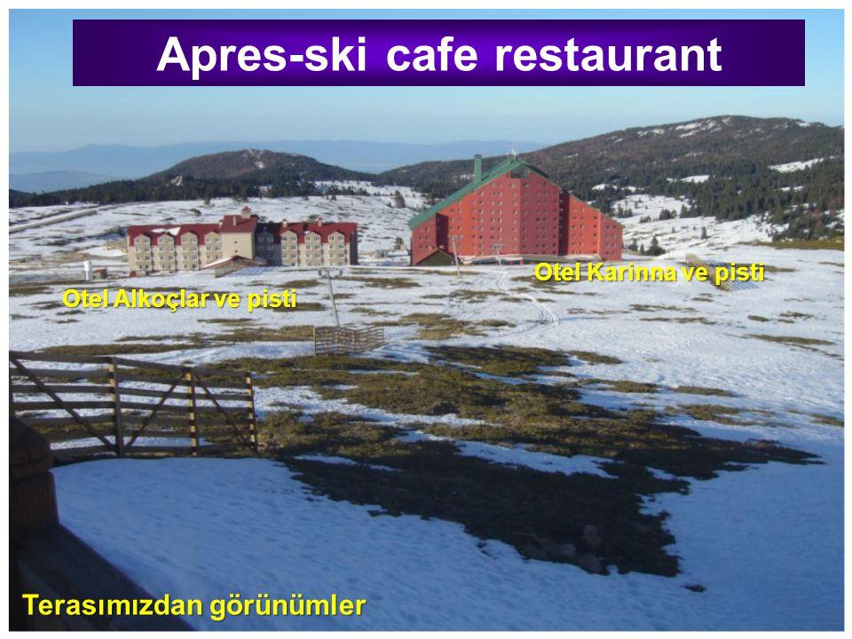 Apres-ski cafe restaurant Otel Alkoçlar ve pisti Terasımızdan görünümler Otel Karinna ve pisti