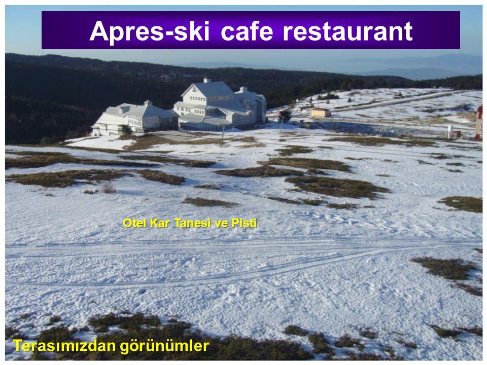 Apres-ski cafe restaurant Otel Kar Tanesi ve Pisti Terasımızdan görünümler