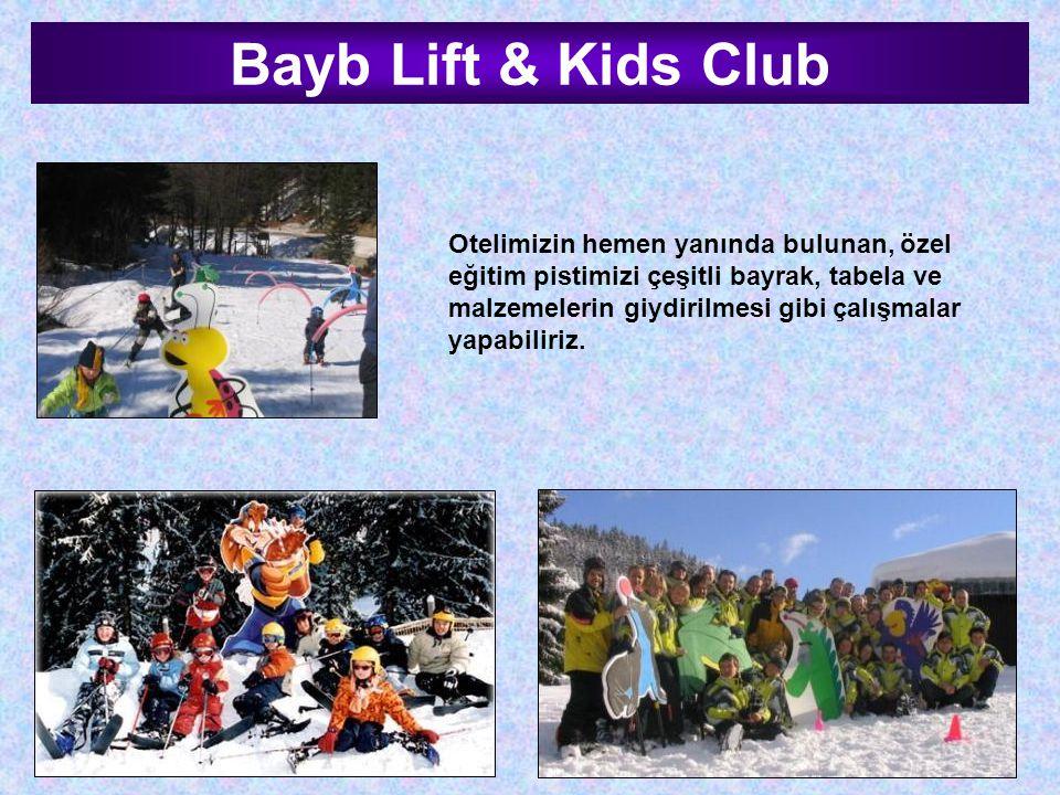 Bayb Lift & Kids Club Otelimizin hemen yanında bulunan, özel eğitim pistimizi çeşitli bayrak, tabela ve malzemelerin giydirilmesi gibi çalışmalar yapa