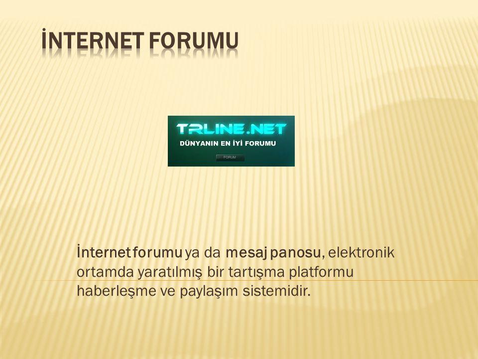 İnternet forumu ya da mesaj panosu, elektronik ortamda yaratılmış bir tartışma platformu haberleşme ve paylaşım sistemidir.