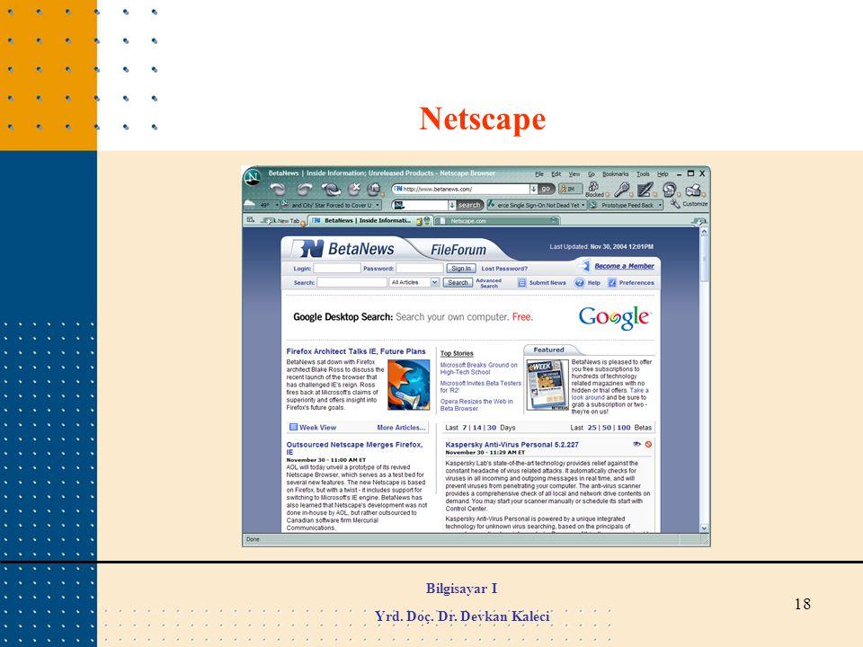 18 Netscape Bilgisayar I Yrd. Doç. Dr. Devkan Kaleci